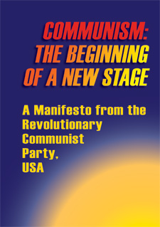 COMMUNISM: THE BEGINNING OF A NEW STAGE: A Manifesto from the Revolutionary Communist Party, USA