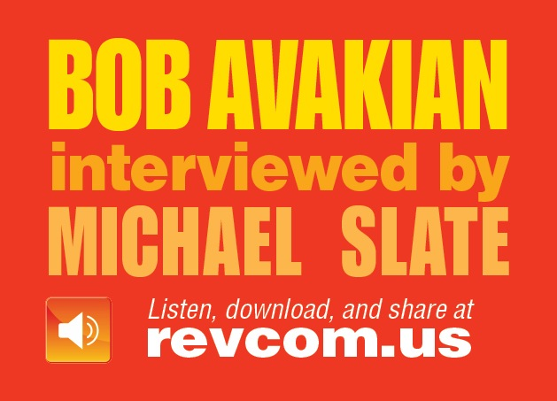 Bob Avakian Inteviewed by Michael                             Slate