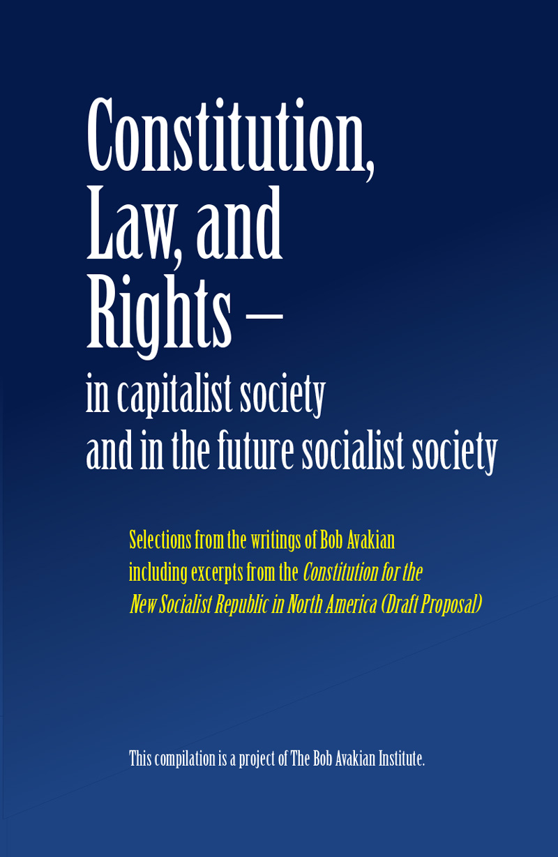 Constitution, Law, and Rights – in capitalist society and in the future socialist society