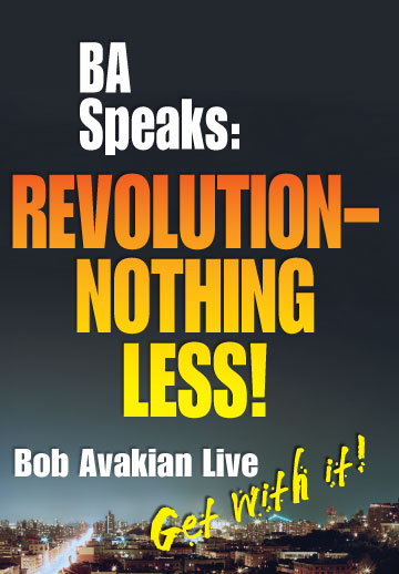 BA                     Speaks: REVOLUTION--NOTHING LESS! film