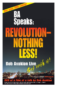BA Speaks: REVOLUTION--NOTHING LESS! --                           Get your DVD today!