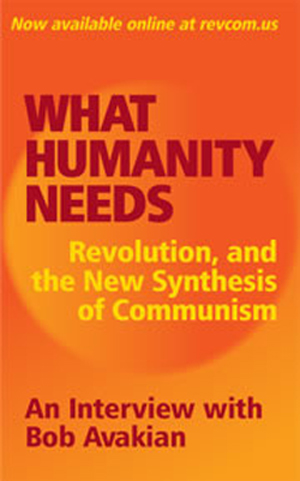 WHAT HUMANITY NEEDS Revolution, and the New Synthesis of Communism