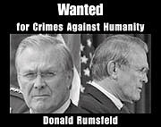 Wanted for Crimes Against Humanity: Donald Rumsfeld
