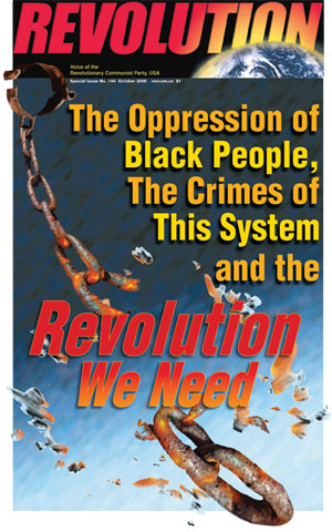 The Oppression of Black People and the Crimes of the System and the Revolution We Need