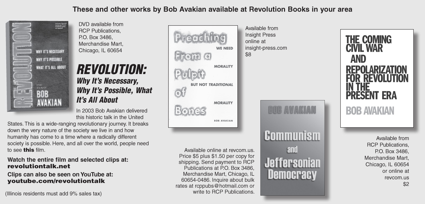 These and other works by Bob Avakian available at Revolution Books in your area