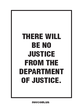 There will be no justice from the Department of Justice