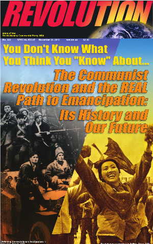 You Don't Know What You Think You 'Know' About... The Communist Revolution and the REAL Path to Emancipation Its History and Our Future Interview with Raymond Lotta