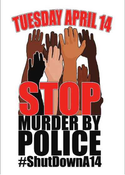 Stop Murder by Police! Learn more about April 14