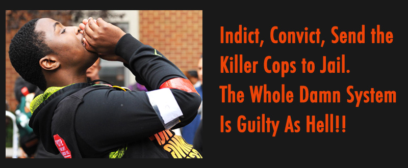 Indict, Convict, Send the Killer Cops to Jail