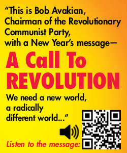 Bob Avakian: New Year's Message: A Call to Revolution