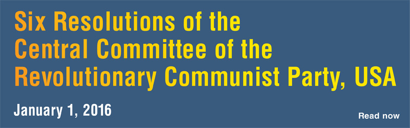 Six Resolutions of the Central Committee of the RCP,USA