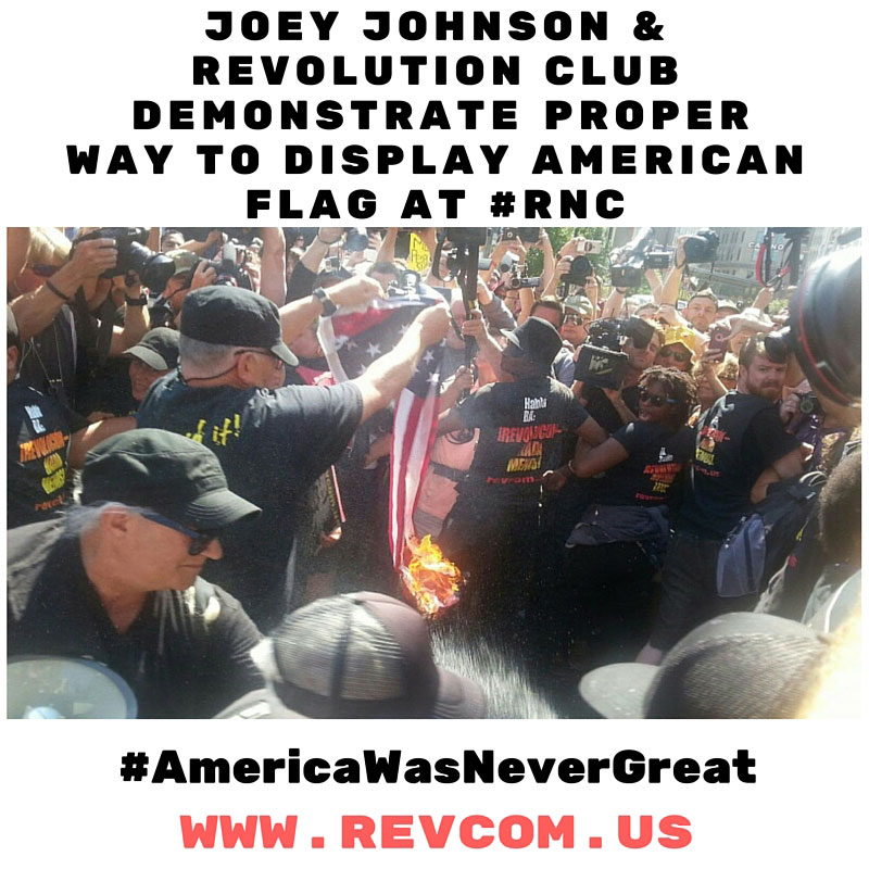 Joey Johnson & Revolution Club demonstrate proper way to display American flag at RNC