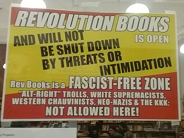 Revolution Books is open and will not be shut down by threats or intimidation. Rev Books is a fascist-free zone