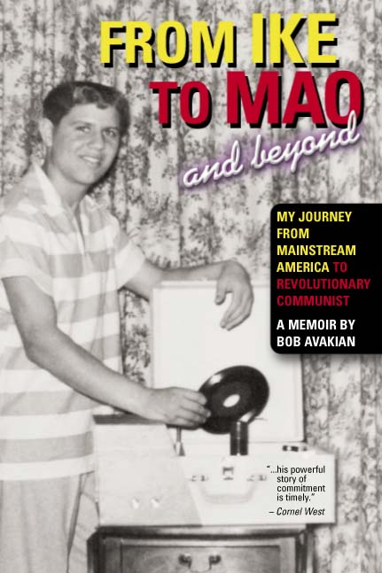 From Ike to Mao and beyond - My Journey from Mainstream America to Revolutionary Communist