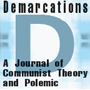 Demarcations:  A Journal of Communist Theory and Polemic