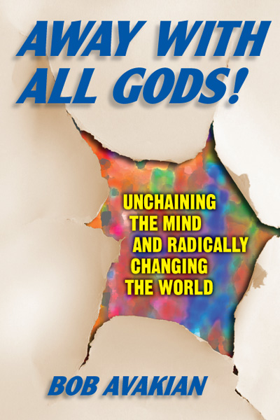Away With All God! Unchaining the Mind and Radically Changing the World by Bob Avakian