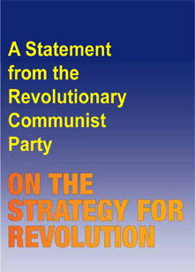 A Statement from the Revolutionary Communist Party ON THE STRATEGY FOR REVOLUTION