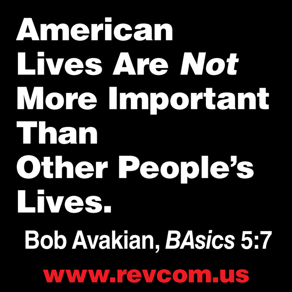 American Lives Are NOT More Important Then Other People's Lives.