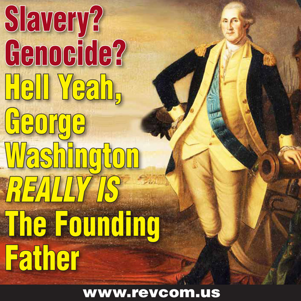 Slavery, genocide...George Washington is founding father