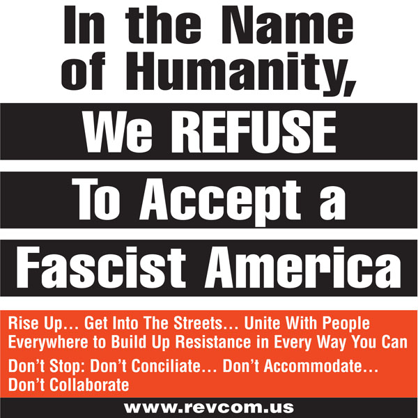 In the Name of Humanity, We REFUSE To Accept a Fascist America