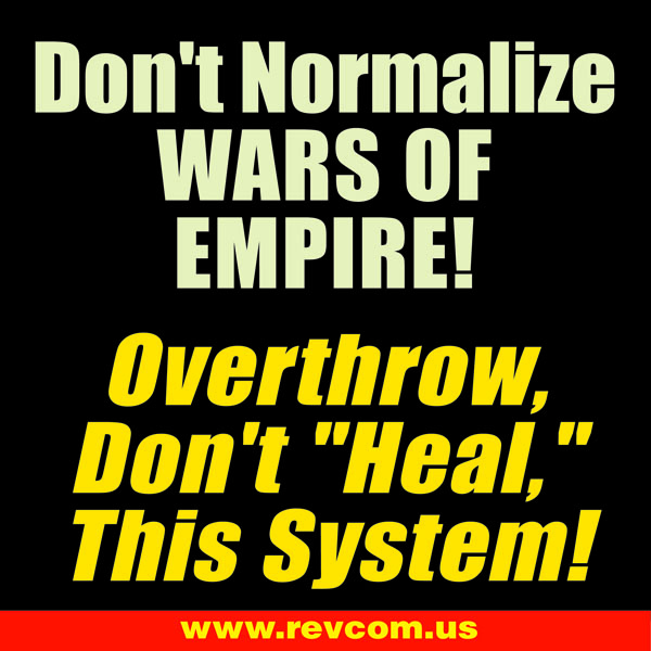 Don't normalize wars of empire