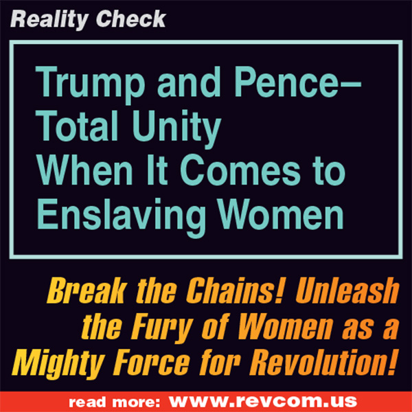 Trump and Pense--Total Unity on Enslaving Women