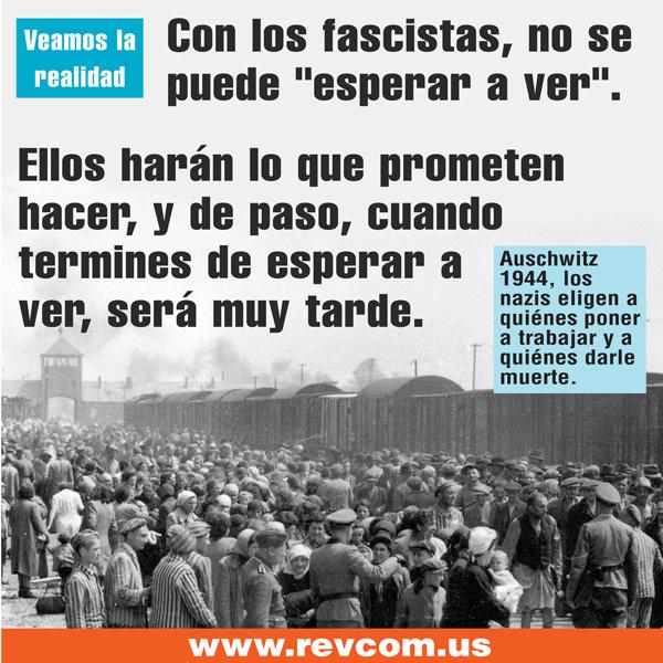 Con los fascistas no se puede 'esperar a ver'.