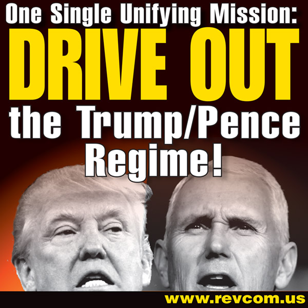 One single unifying mission: Drive out the Trump/Pence fascist regime