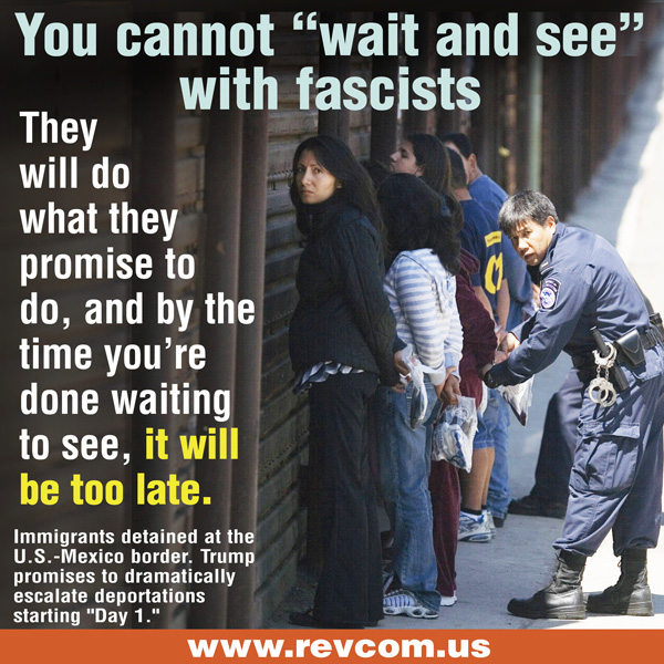 You cannot wait and see with fascists