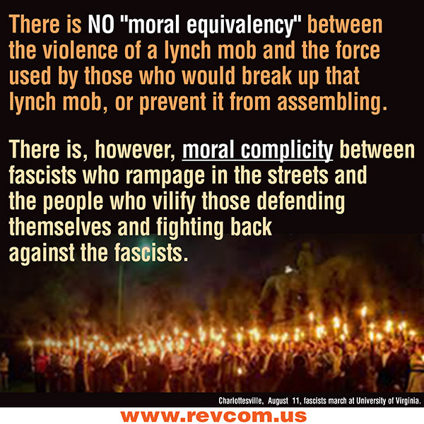 There is NO 'moral equivalency' between violence of a lynch mob and force used by those who would break it up