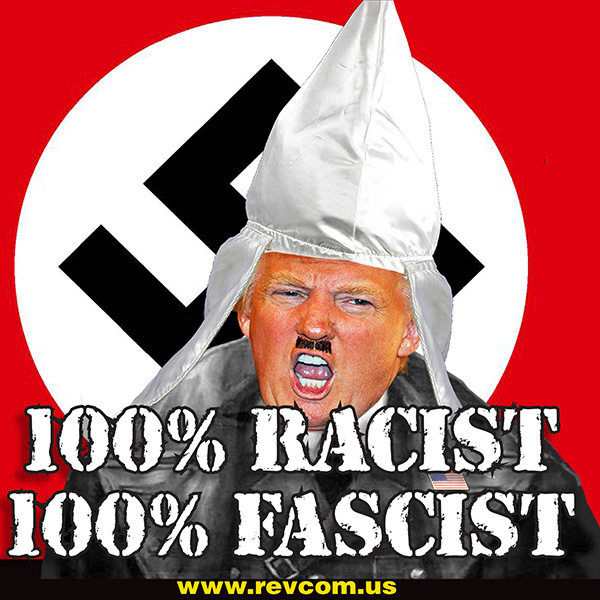 Trump--100% Racist, 100% Fascist