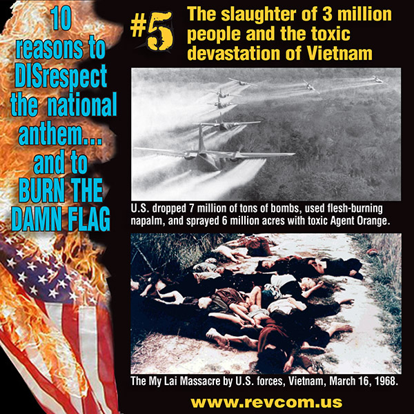 Reason 5 to burn the flag: the slaughter of 3 million people and the toxic devastation of Vietnam
