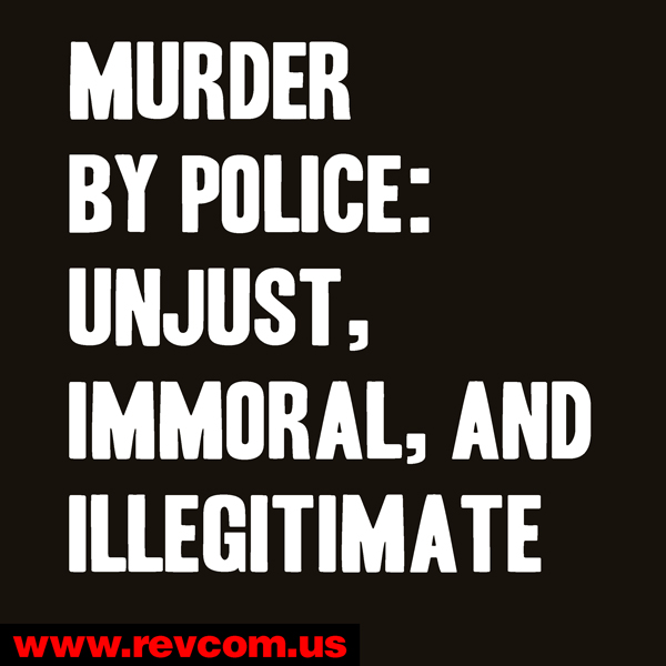 Stop murder by police.