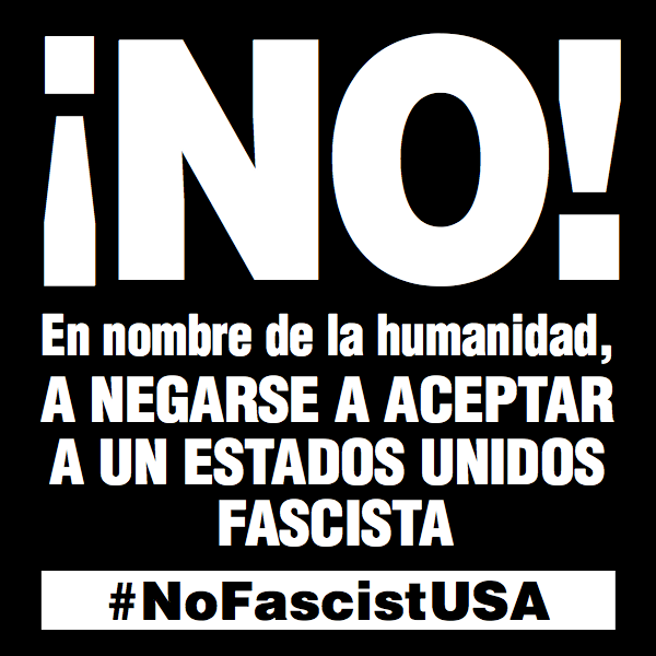 No! In the Name of Humanity, We Refuse to Accept a FAscist America - refusefascism.org
